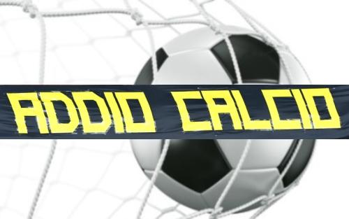 addio_calcio